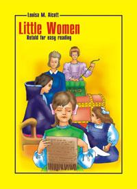 Little Women. Retold for easy reading. - ОСНОВНА ТА СТАРША ШКОЛА